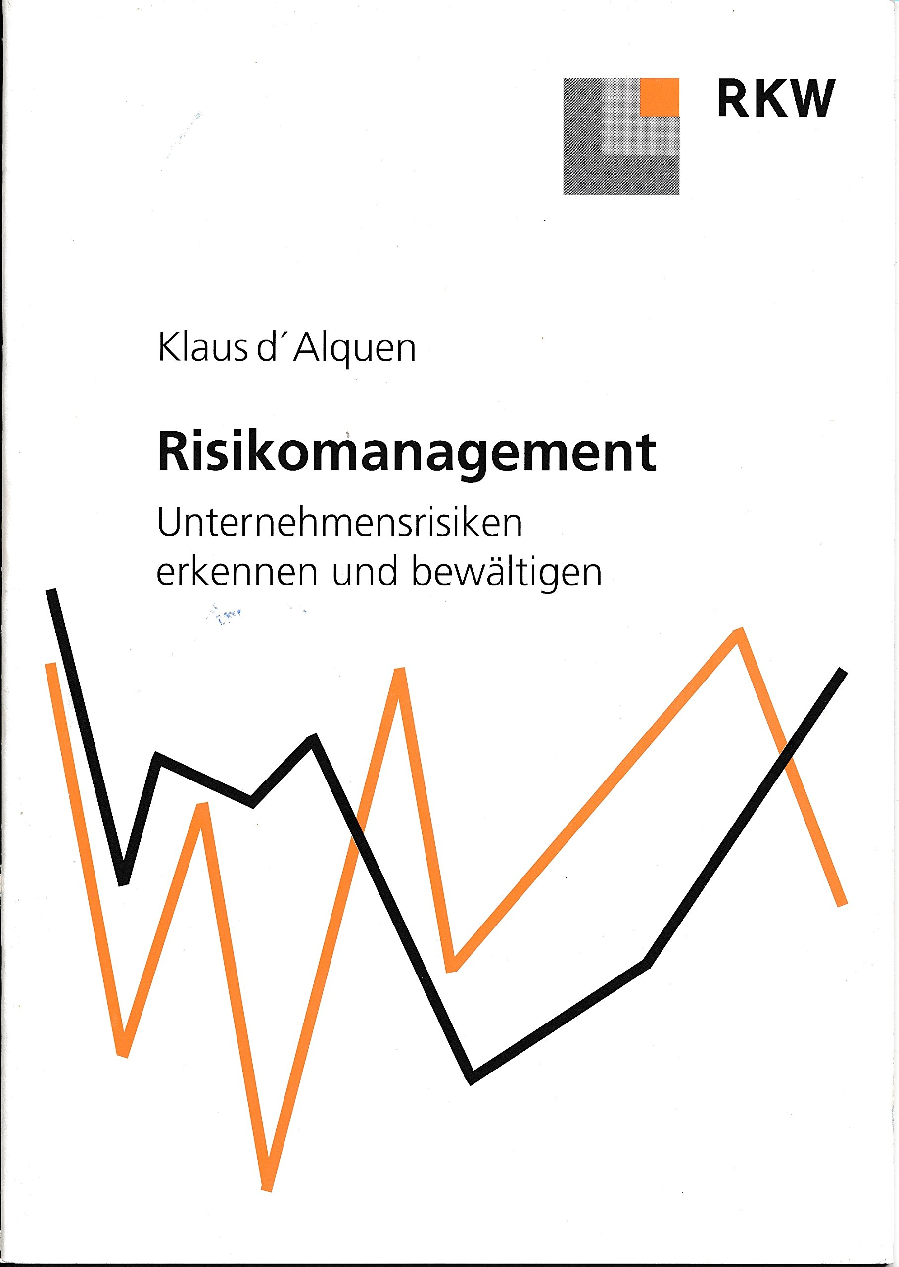 Risikomanagement. Unternehmensrisiken erkennen und bewältigen