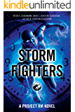 Storm Fighters: A Project RM Novel (sequel to Storm Jumper) (Project Renaissance Man Book 3)