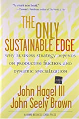 Only Sustainable Edge: Why Business Strategy Depends on Productive Friction and Dynamic Specialization Hardcover