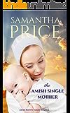 The Amish Single Mother: Amish Romance (Amish Misfits Book 4)