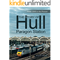 The Story of Hull Paragon Station: From 1848 to the Present