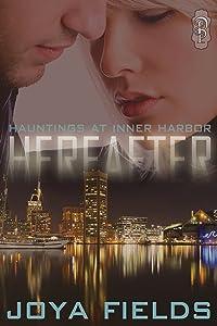Hereafter (Hauntings at Inner Harbor Book 1)