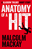 Anatomy of a Hit: A Glasgow Trilogy Short Story (The Glasgow Trilogy)