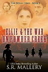Ellie & The War On Powder Creek (The Dolan Girls Book 2) Kindle Edition
