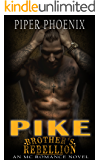 Pike - The Brother's Rebellion MC (A Motorcycle Club Romance)