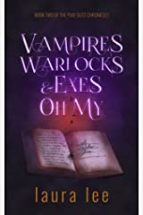 Vampires, Warlocks, And Exes ~ Oh My!: An Urban Fantasy Romance (The Pixie Dust Chronicles Book 2) Kindle Edition