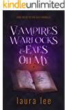 Vampires, Warlocks, And Exes ~ Oh My! A Paranormal Romance (The Pixie Dust Chronicles Book 2)