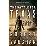 The Battle For Texas: A Historical Western