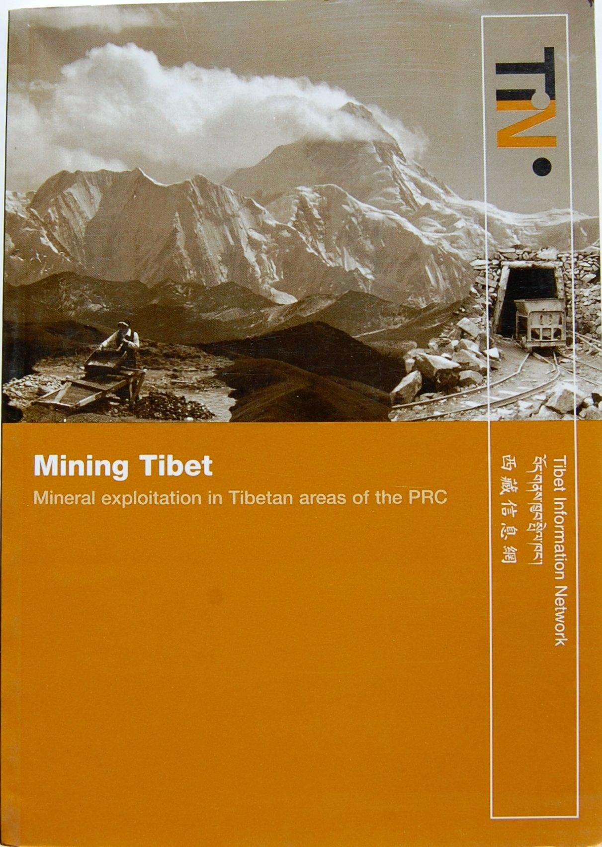 Read Online Mining Tibet: Mineral Exploitation in Tibetan Areas of the Prc pdf epub