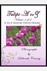 Tulips A to Z (A to Z Nature Photo Books Book 1) Kindle Edition