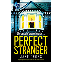 Perfect Stranger: A gripping psychological thriller with nail-biting suspense