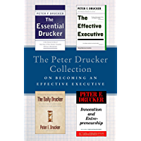 The Peter Drucker Collection on Becoming An Effective Executive: The Essential Drucker, The Effective Executive, The Daily Drucker, and Innovation and Entrepreneurship (English Edition)