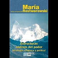 Estructura andinas del poder. Ideología religiosa y política (Spanish Edition)