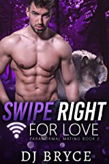 Swipe Right for Love (Paranormal Mating Book 2) Kindle Edition