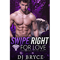 Swipe Right for Love (Paranormal Mating Book 2) (English Edition)