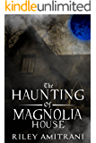 The Haunting of Magnolia House