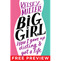 Big Girl EXTENDED PREVIEW, CHAPTERS 1-4: How I Gave Up Dieting and Got a Life (English Edition)