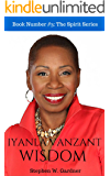 Iyanla Vanzant Wisdom: 101 Devotions & Insights To Inspire You To Own Your Truth (In The Spirit Book 3)