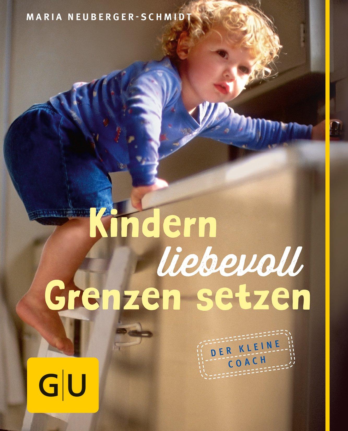 Kindern liebevoll Grenzen setzen (GU Kleiner Coach Partnerschaft & Familie)