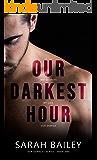 Our Darkest Hour (Our Darkest Series Book 1)