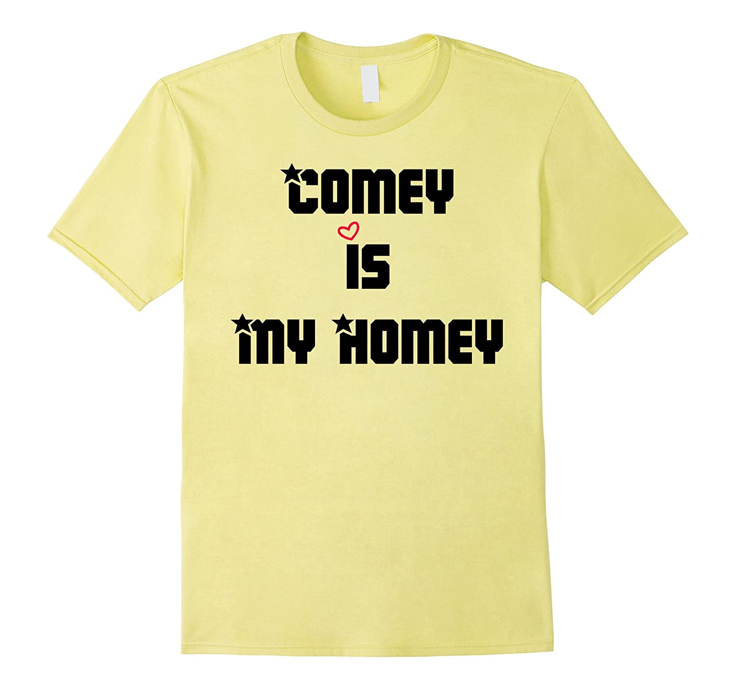 Cute design t shirt Comey Is My Homey T-Shirt for lover