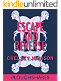 Escape and Reverse (Kindle Single) (Ploughshares Solos Book 5)