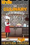 The Culinary Art of Murder: A Fun Detective Cozy (The Alvarez Family Murder Mysteries Book 6)