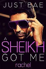 A Sheikh Got Me: Rachel: A Virgin for the Trillionaire (Sheikh Arranged Romance Series Book 3) Kindle Edition