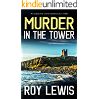 MURDER IN THE TOWER an addictive crime mystery full of twists (Arnold Landon Detective Mystery and Suspense Book 7)
