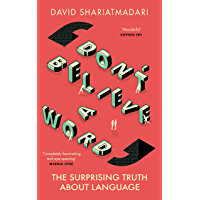 Don't Believe A Word: The Surprising Truth About Language (English Edition)