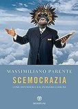 Scemocrazia: Come difendersi dal pensiero comune