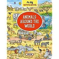 My Big Wimmelbook―Animals Around the World