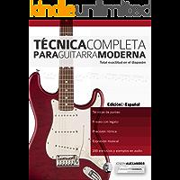 Técnica Completa Para Guitarra Moderna: Total Exactitud En