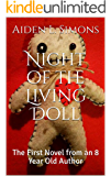 Night of the Living Doll: The First Novel from an 8 Year Old Author (The Horrors At Johnson City Book 1)