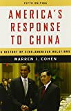 America's Response to China: A History of