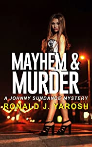 MAYHEM & MURDER: A JOHNNY SUNDANCE FLORIDA MYSTERY (The Johnny Sundance Series Book 8)