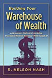 Building Your Warehouse of Wealth-by R. Nelson Nash-infinite Banking Concepts (A Grassroots Method of Avoiding…