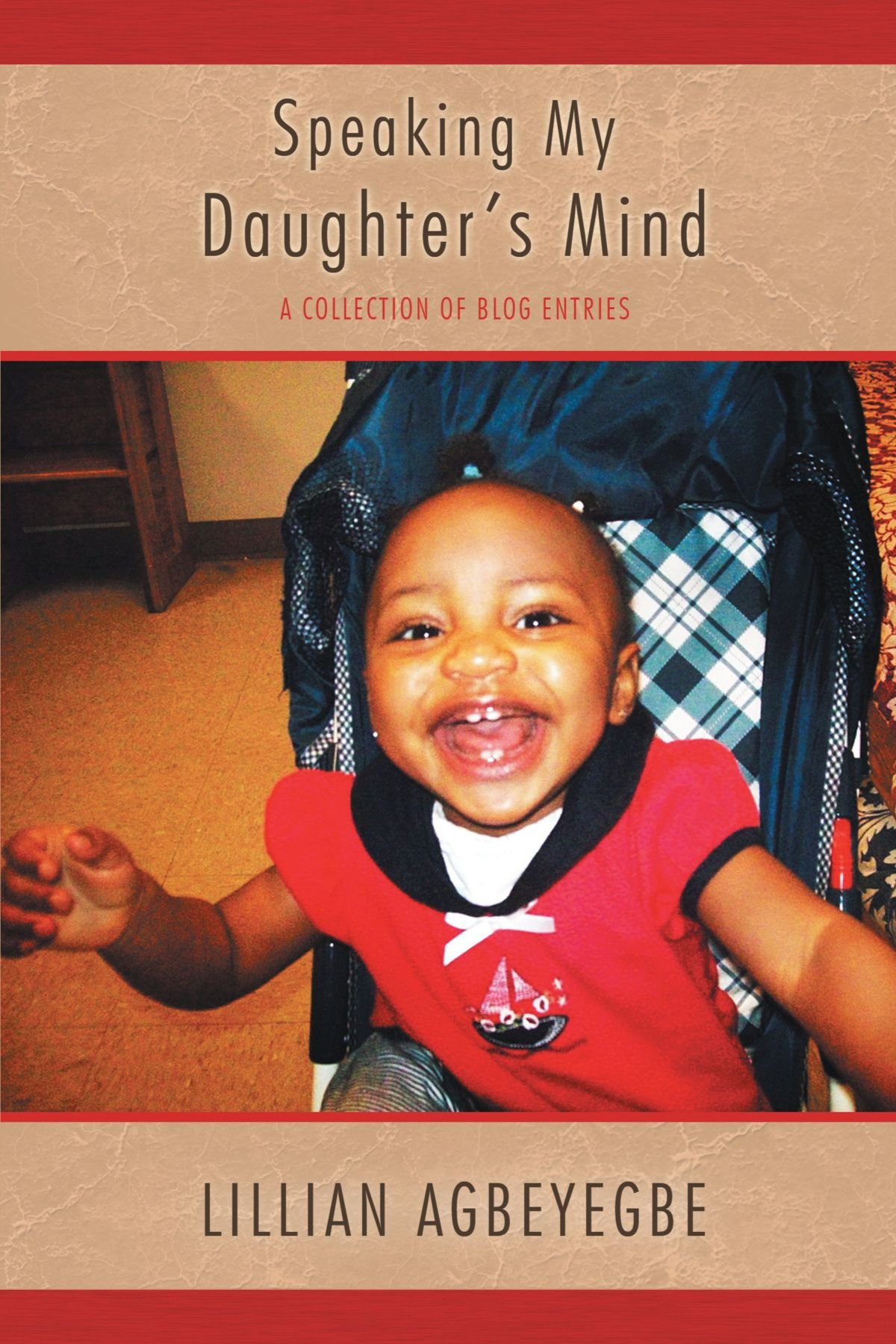 Speaking My Daughter's Mind: A Collection of Blog Entries PDF