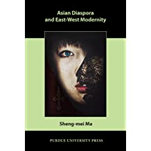 Asian Diaspora and East-West Modernity (Comparative Cultural Studies)