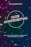 Club confidential: Cultura, dancefloor e rivoluzioni: un dj racconta la notte