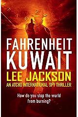 FAHRENHEIT KUWAIT: AN ATCHO INTERNATIONAL SPY THRILLER (Atcho Series Book 4) Kindle Edition