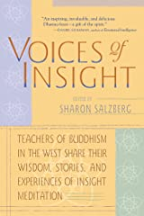 Voices of Insight: Teachers of Buddhism in the West Share Their Wisdom, Stories and Experiences of Insight Meditation Kindle Edition