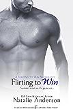 Flirting to Win: A Flirting to Win Anthology