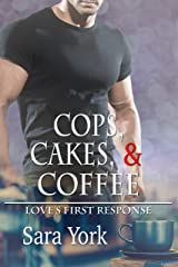 Cops, Cakes, and Coffee (Love's First Response Book 1) Kindle Edition