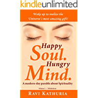 Happy Soul. Hungry Mind.: A modern-day parable about Spirituality (Volume 1 - Tribulations)