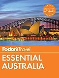 Fodor's Essential Australia (Full-color Travel Guide)