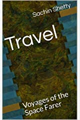 Travel: Voyages of the Space Farer Kindle Edition
