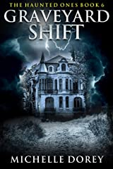 Graveyard Shift: The Haunted Ones Book 6 (Paranormal Suspense) Kindle Edition