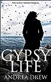 Gypsy Life (The Gypsy Medium Series Book 7)