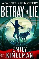 BETRAY THE LIE (A Sydney Rye Mystery, #11) (The Sydney Rye Series) Kindle Edition